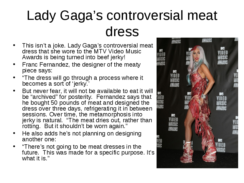 Lady Gaga's controversial meat dress This isn't a joke.Lady Gaga's controver...