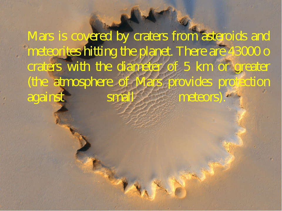 Mars is covered by craters from asteroids and meteorites hitting the planet....