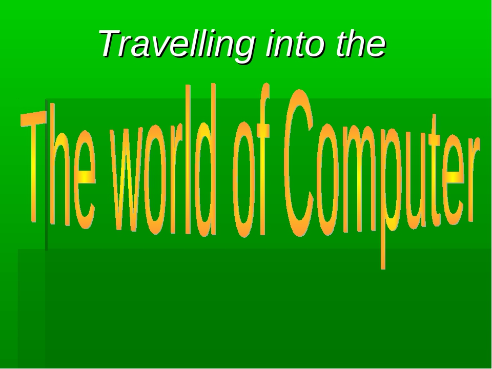 Travelling into the