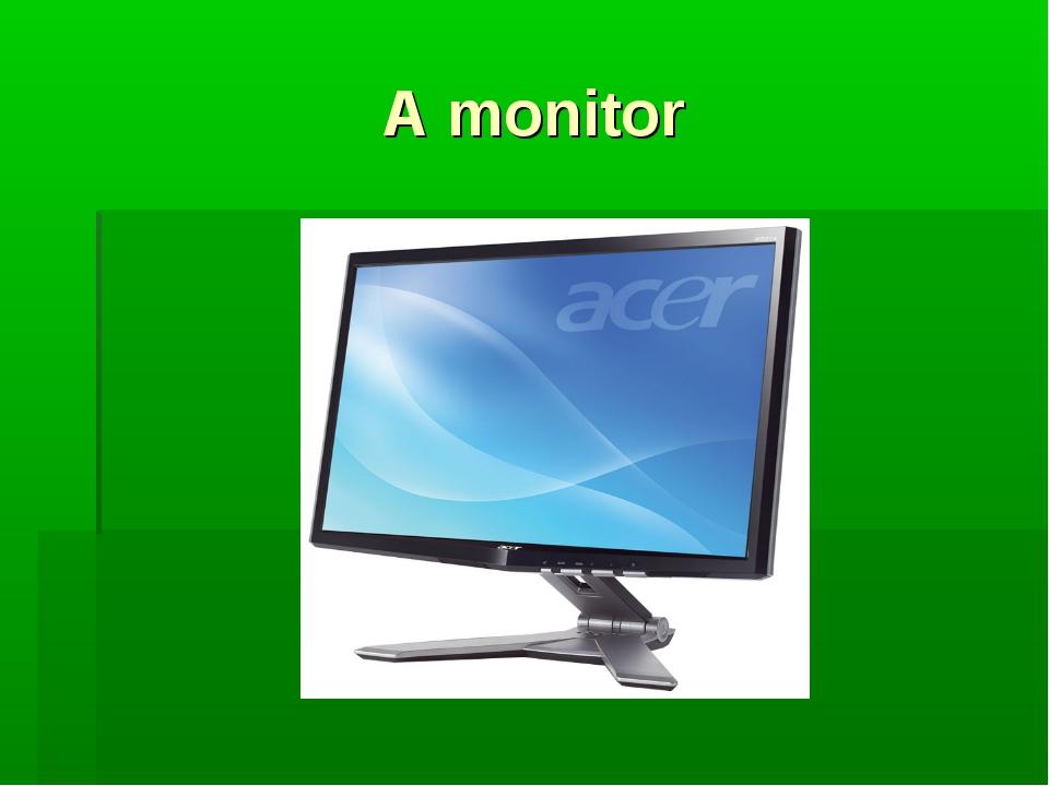 A monitor