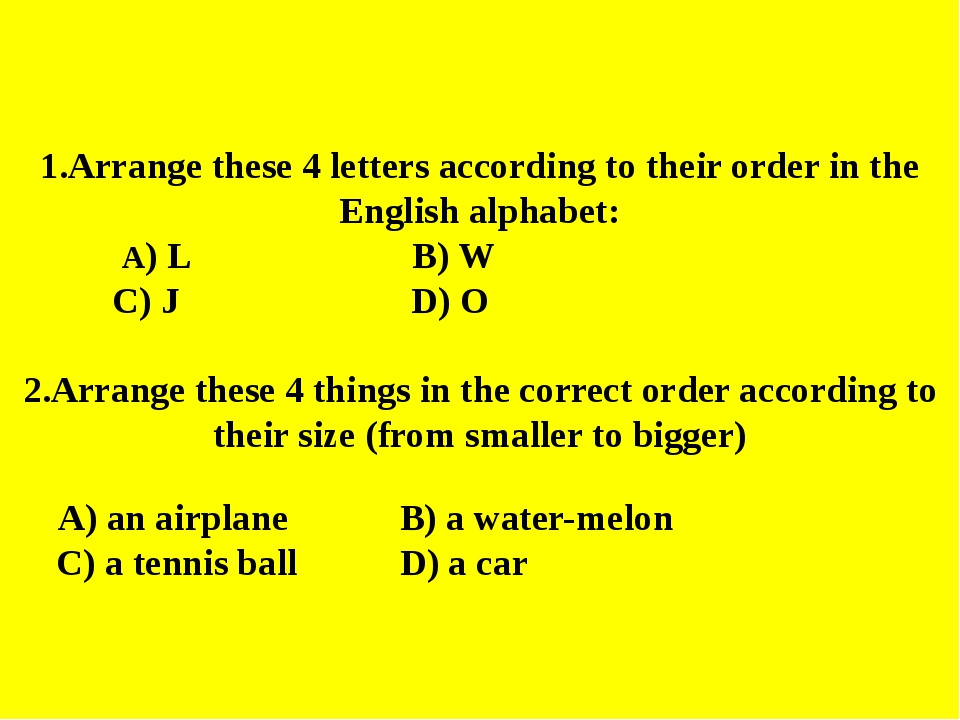 Arrange these 4 letters according to their order in the English alphabet: A)...