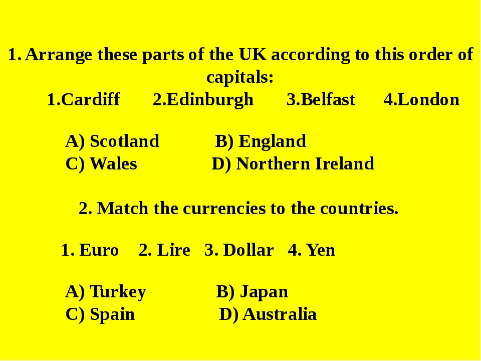 1. Arrange these parts of the UK according to this order of capitals: 1.Cardi...