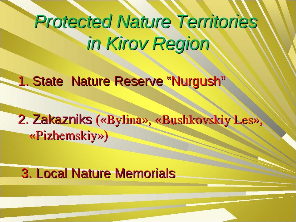 "Protected Nature Territories in Kirov Region 1. State Nature Reserve ""Nurgush..."