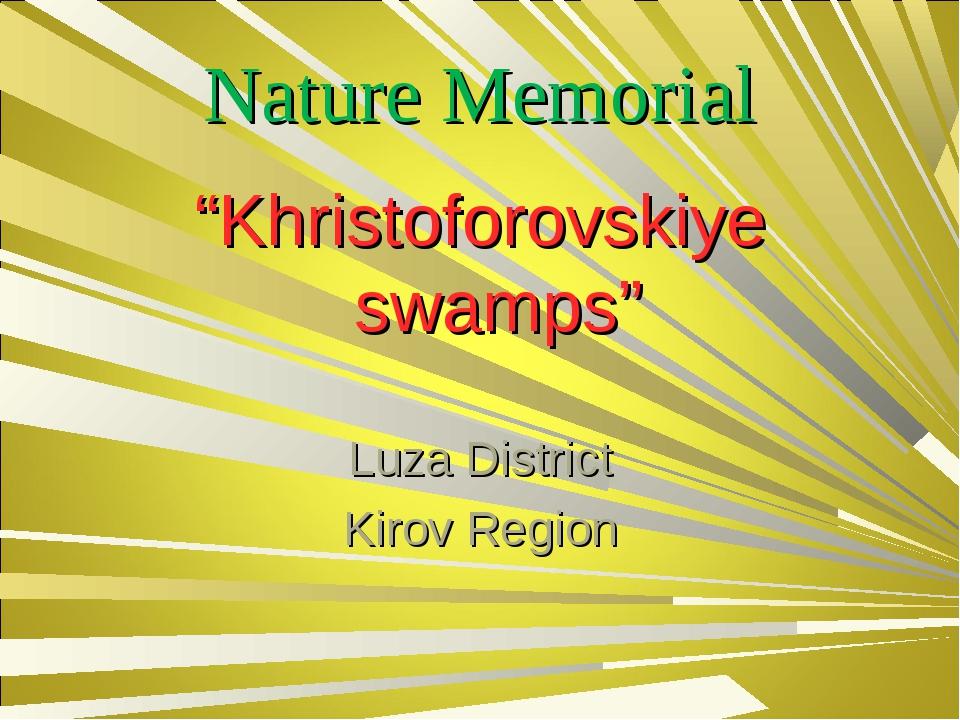 "Nature Memorial ""Khristoforovskiye swamps"" Luza District Kirov Region"