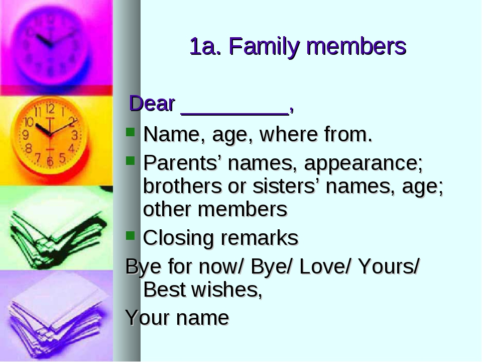 1a. Family members Name, age, where from. Parents' names, appearance; brother...