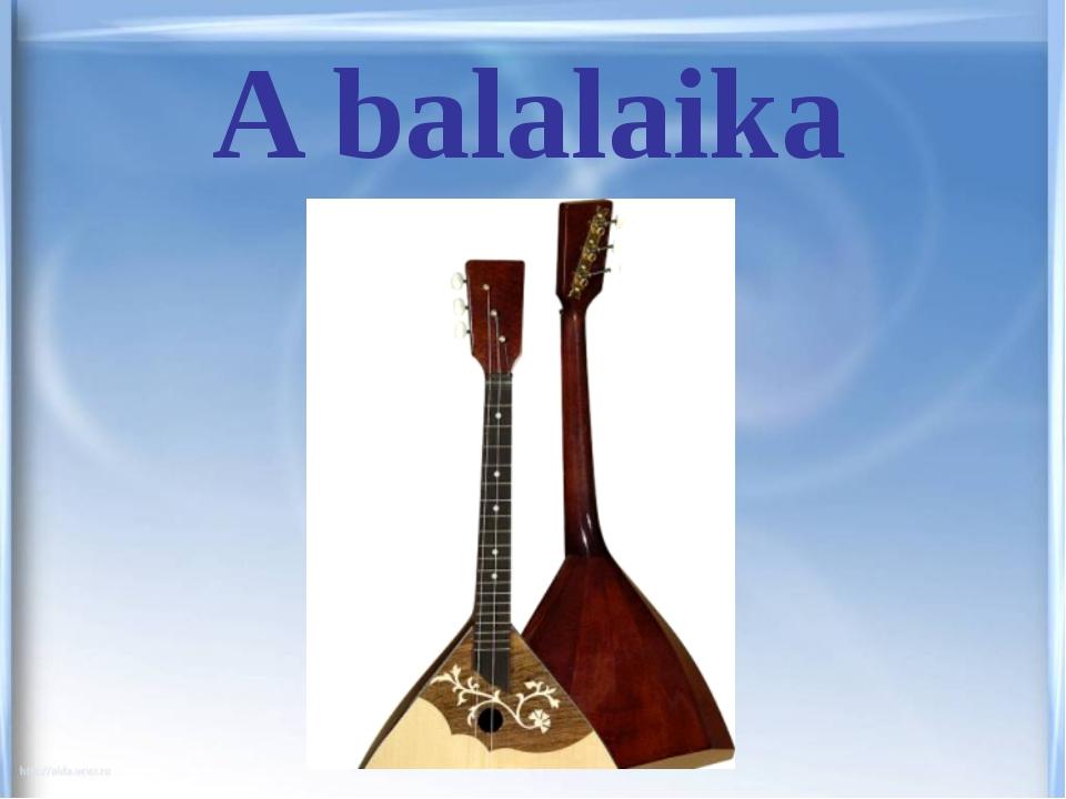 A balalaika