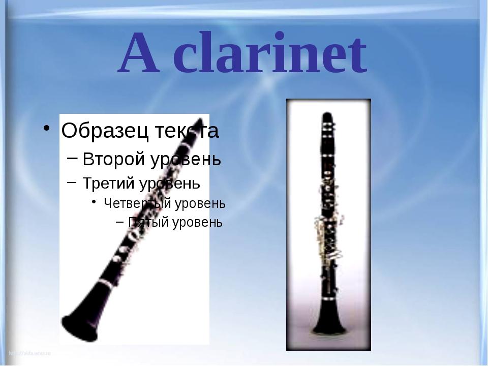 A clarinet