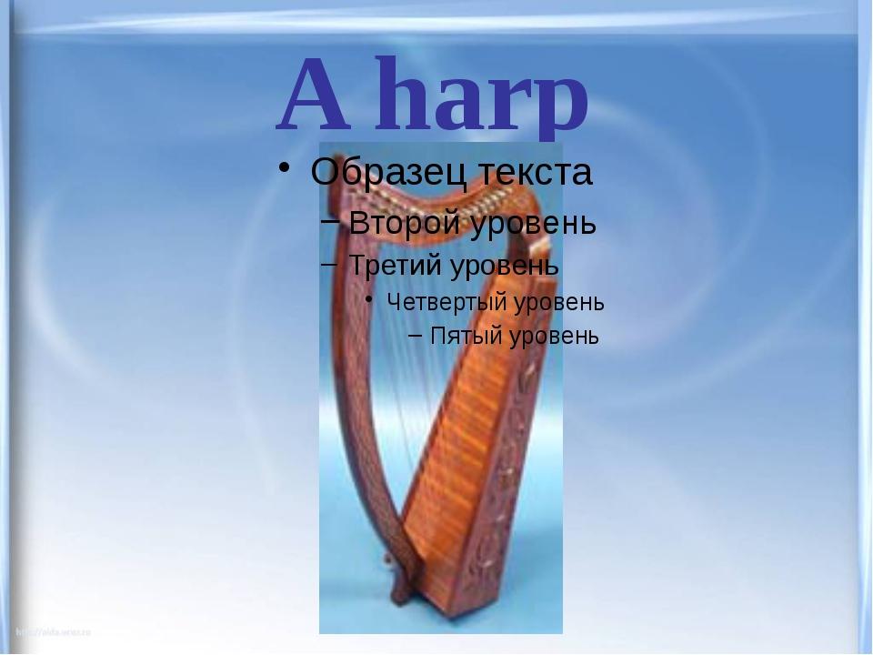 A harp
