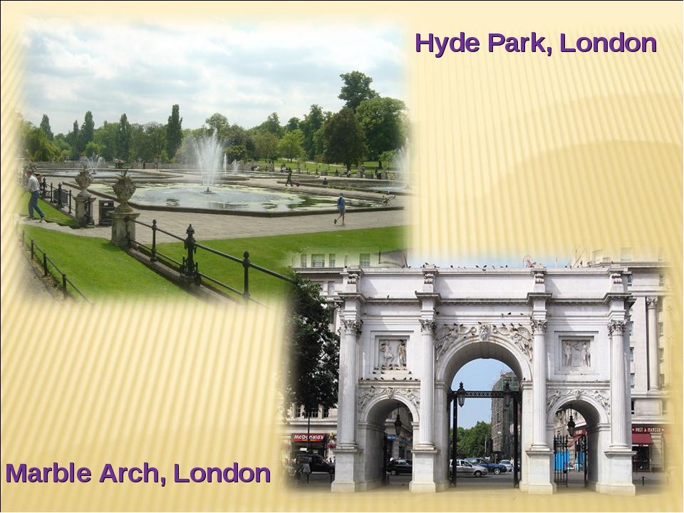Marble Arch, London Hyde Park, London