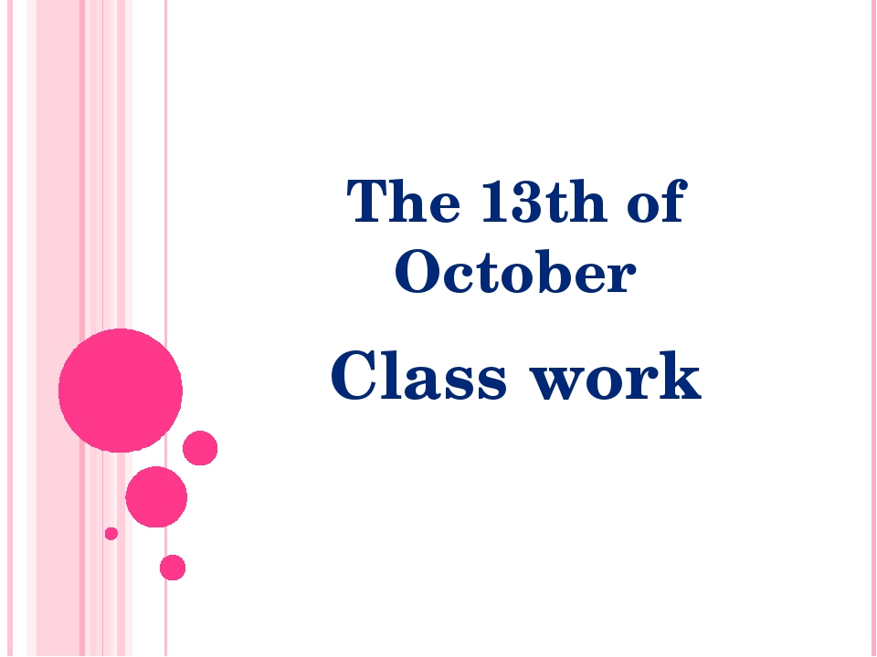 The 13th of October Class work