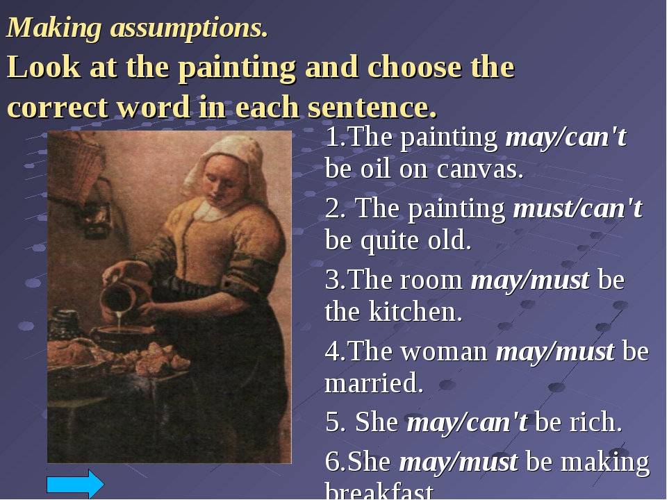 Making assumptions. Look at the painting and choose the correct word in each...
