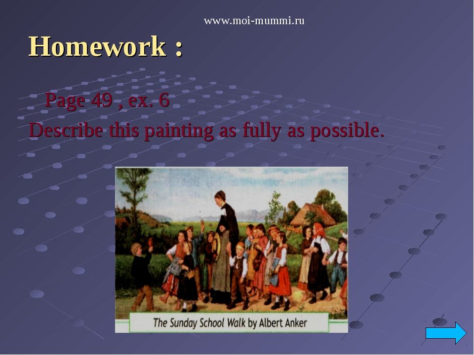 Homework : Page 49 , ex. 6 Describe this painting as fully as possible. www.m...
