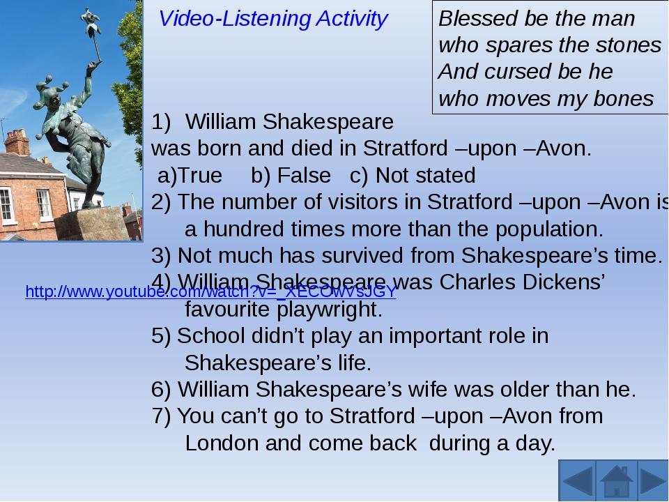 William Shakespeare was born and died in Stratford –upon –Avon. a)Trueb) Fa...