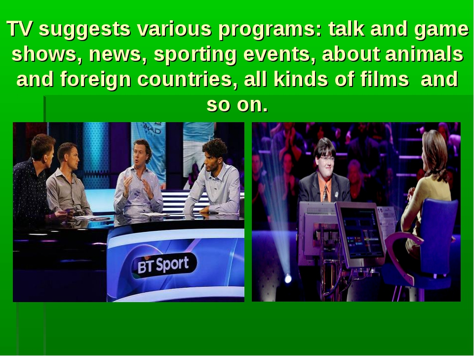TV suggests various programs: talk and game shows, news, sporting events, abo...
