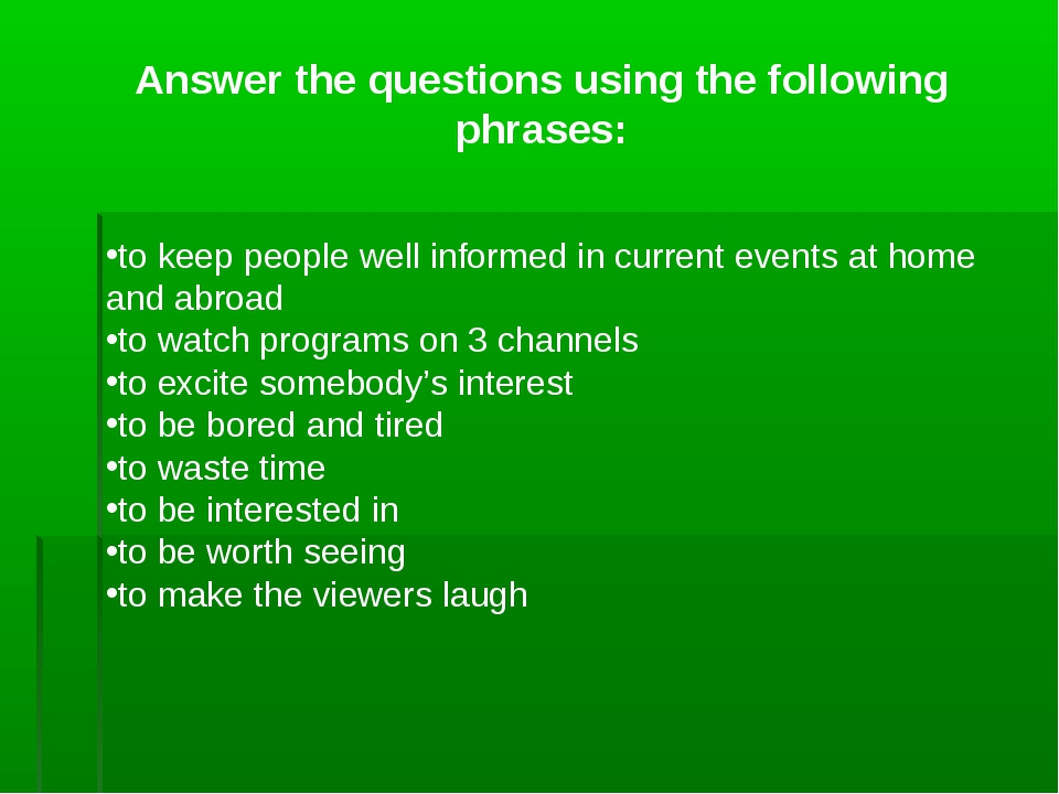 Answer the questions using the following phrases: to keep people well informe...