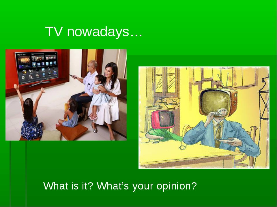 TV nowadays… What is it? What's your opinion?
