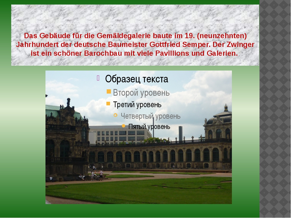 Das Gebäude für die Gemäldegalerie baute im 19. (neunzehnten) Jahrhundert de...