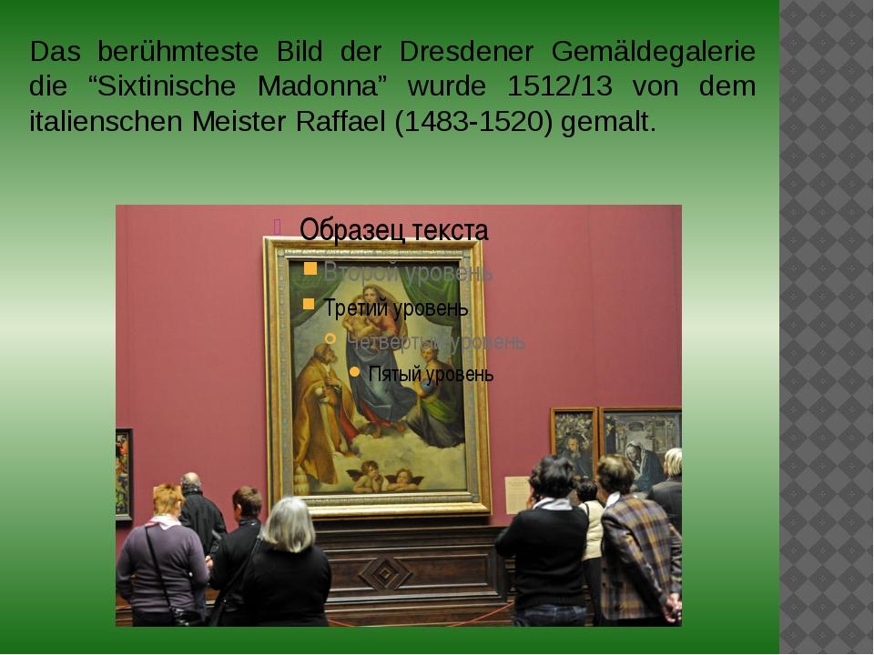 """Das berühmteste Bild der Dresdener Gemäldegalerie die """"Sixtinische Madonna""""..."""