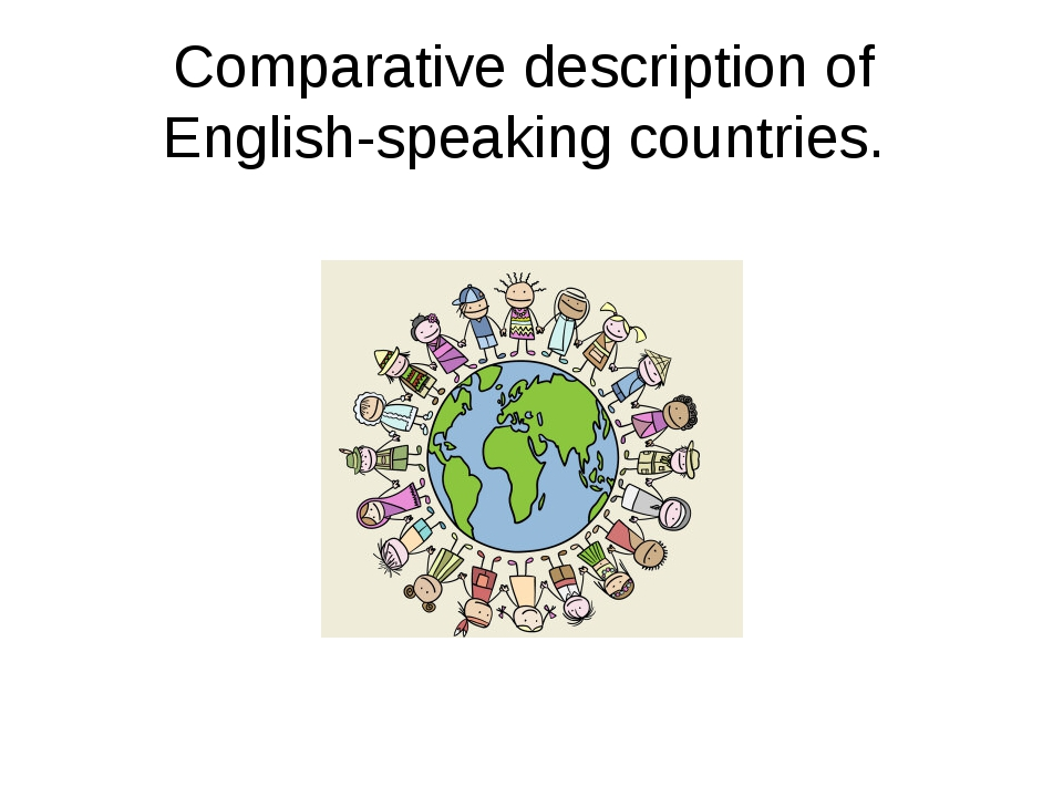 Comparative description of English-speaking countries.