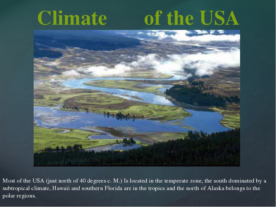 Climate Most of the USA (just north of 40 degrees c. M.) Is located in the t...
