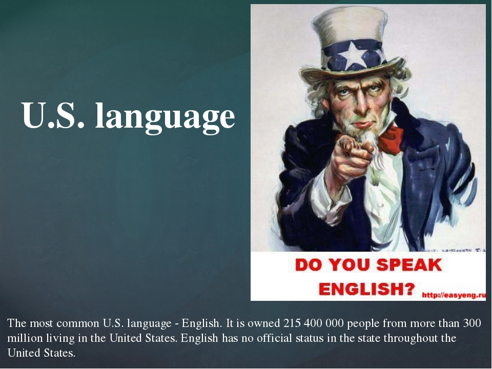 U.S. language The most common U.S. language - English. It is owned 215 400 00...