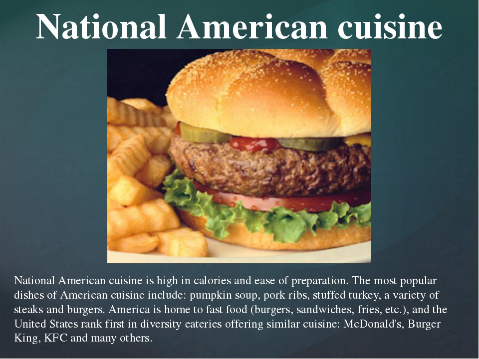 National American cuisine National American cuisine is high in calories and e...