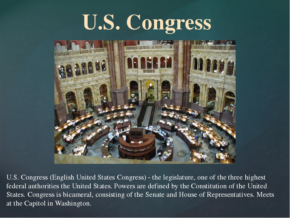 U.S. Congress (English United States Congress) - the legislature, one of the...