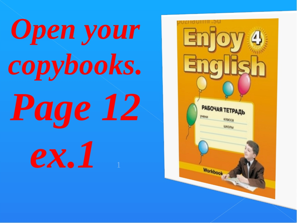 Open your copybooks. Page 12 ex.1 1