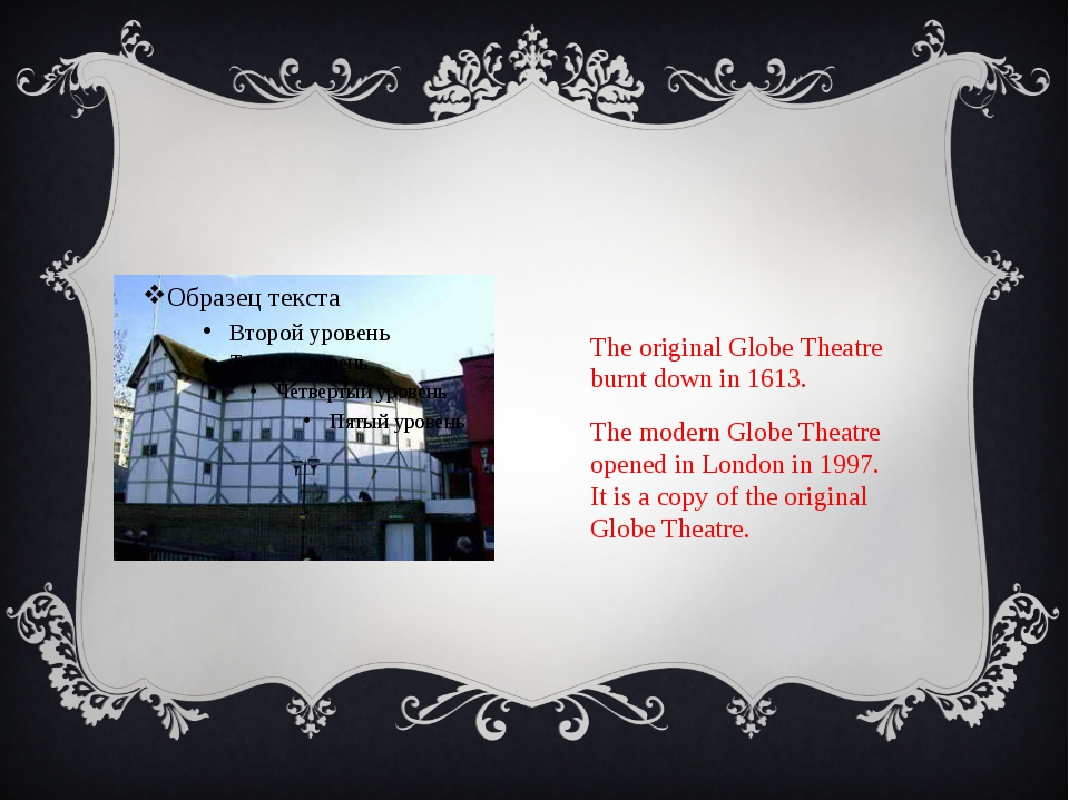 The original Globe Theatre burnt down in 1613. The modern Globe Theatre open...