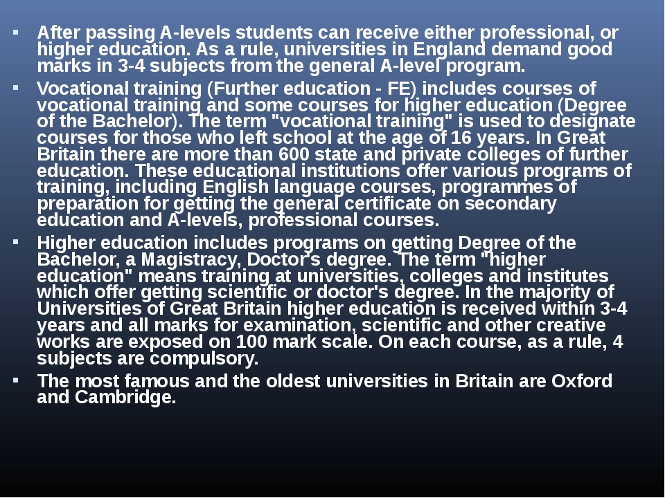After passing A-levels students can receive either professional, or higher ed...