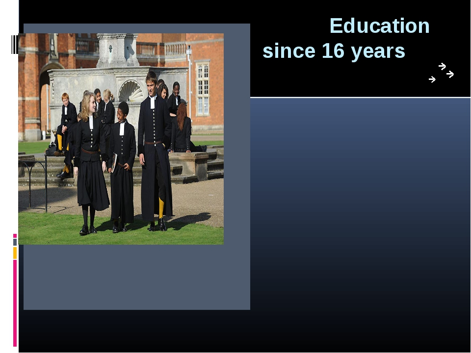Education since 16 years Training at high school in England after 16 years i