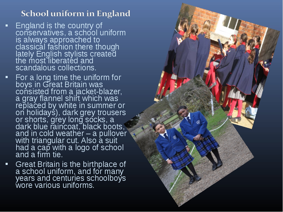 England is the country of conservatives, a school uniform is always approache