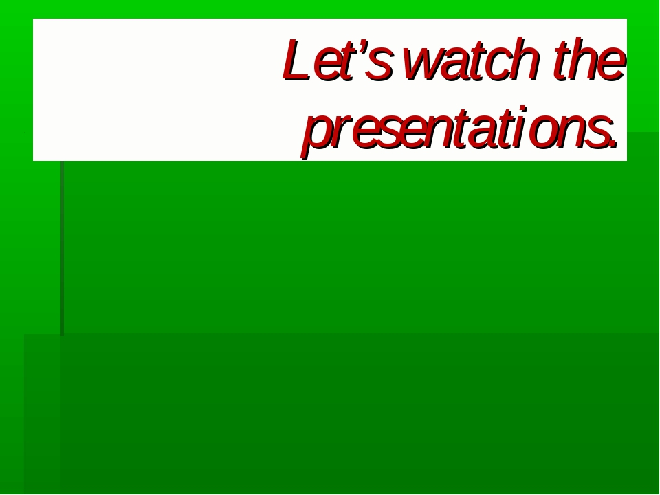Let's watch the presentations.