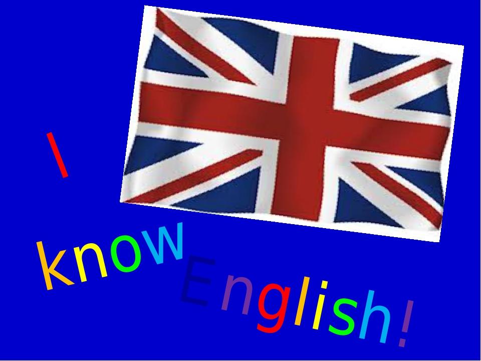 English! I know