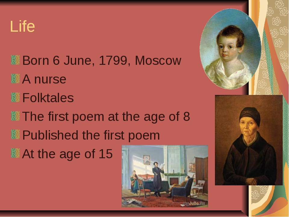Life Born 6 June, 1799, Moscow A nurse Folktales The first poem at the age of
