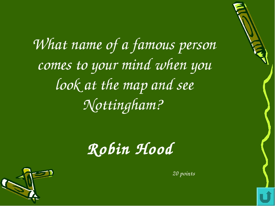 What name of a famous person comes to your mind when you look at the map and...