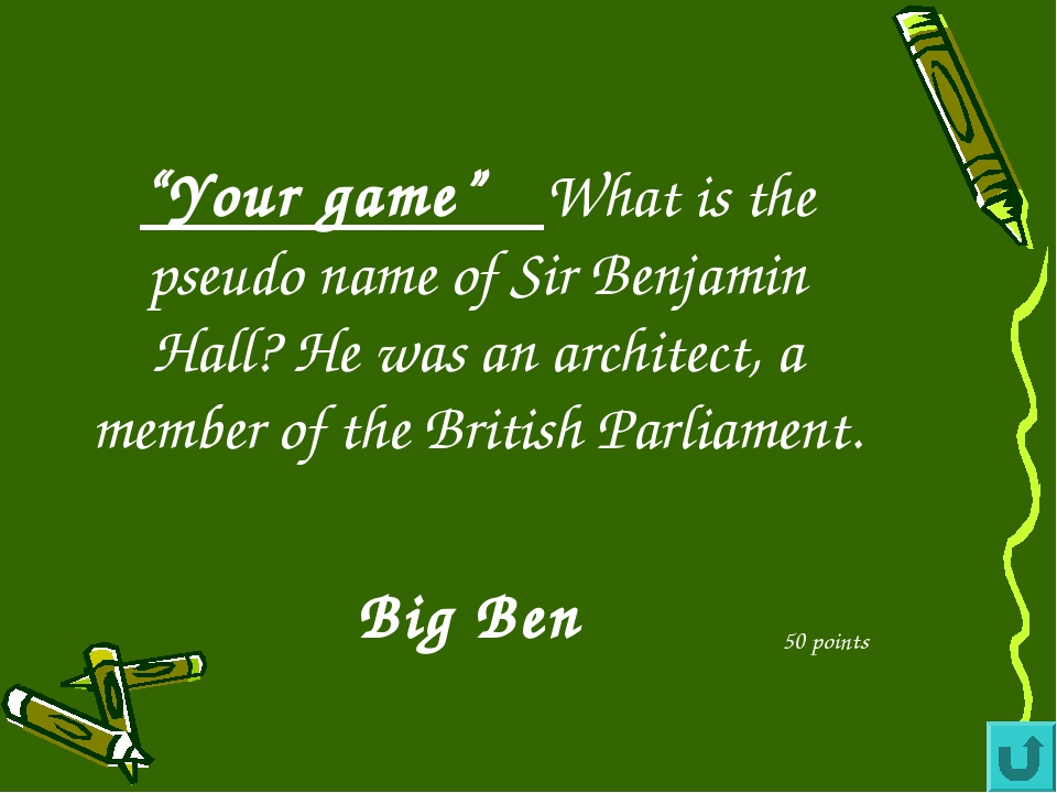 """""""Your game"""" What is the pseudo name of Sir Benjamin Hall? He was an architect..."""