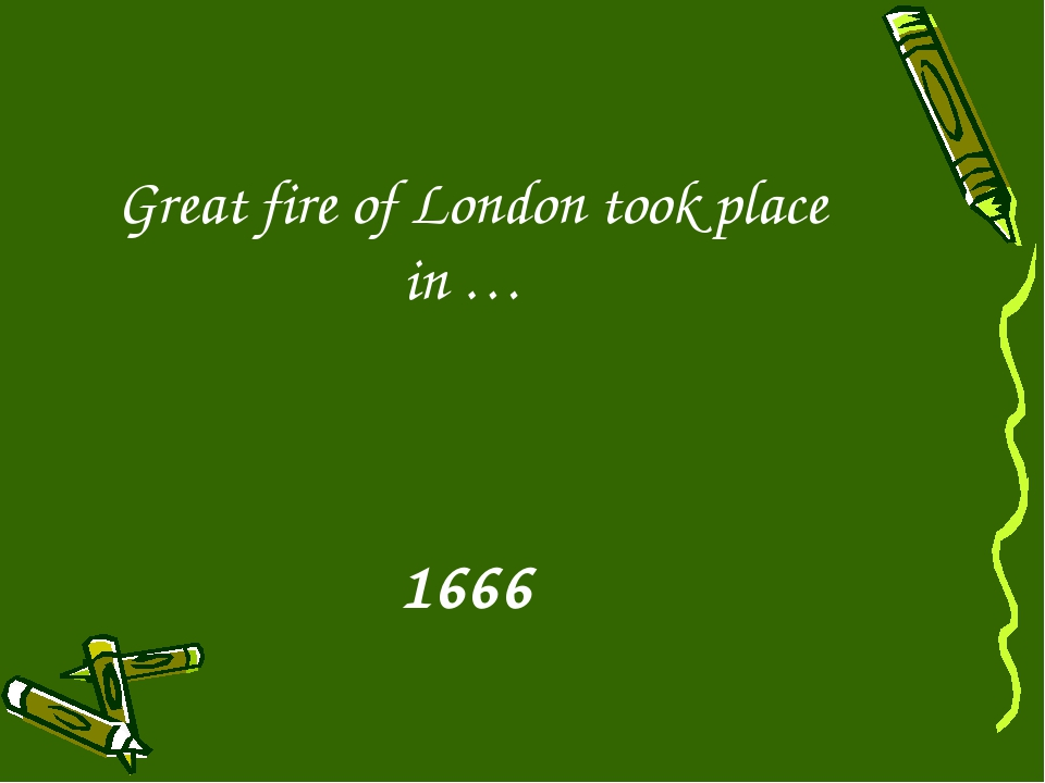 Great fire of London took place in … 1666