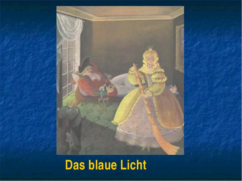 Das blaue Licht