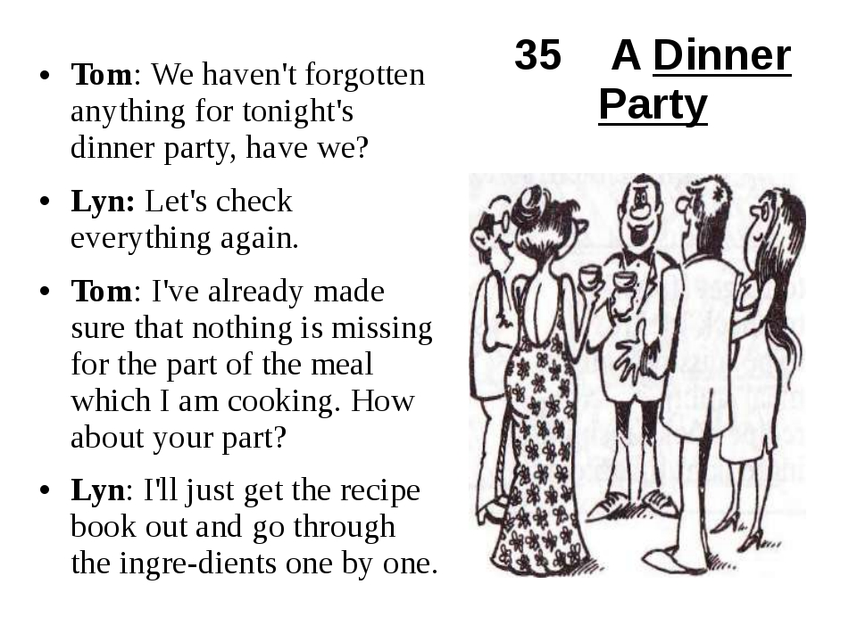 35 A Dinner Party Tom: We haven't forgotten anything for tonight's dinner par...