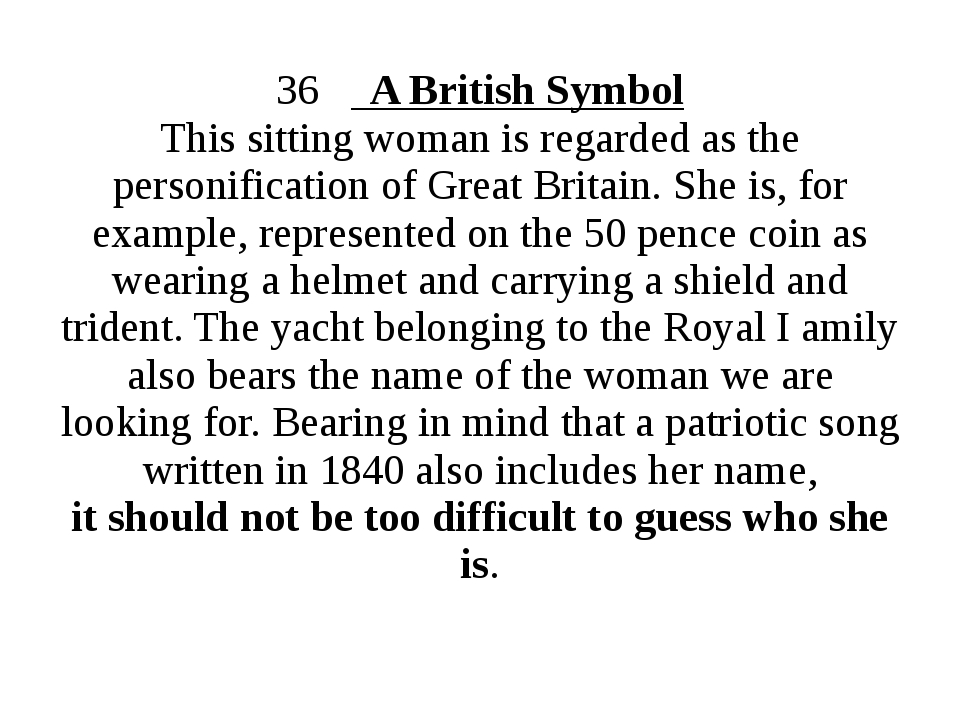 36 A British Symbol This sitting woman is regarded as the personification of...