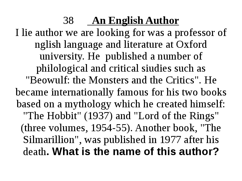 38 An English Author I lie author we are looking for was a professor of nglis...