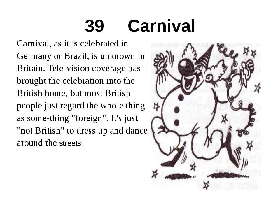 39 Carnival Carnival, as it is celebrated in Germany or Brazil, is unknown in...