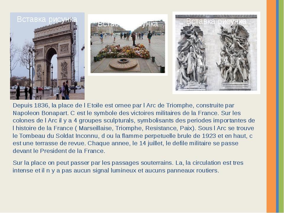 Depuis 1836, la place de l Etoile est ornee par l Arc de Triomphe, construite...