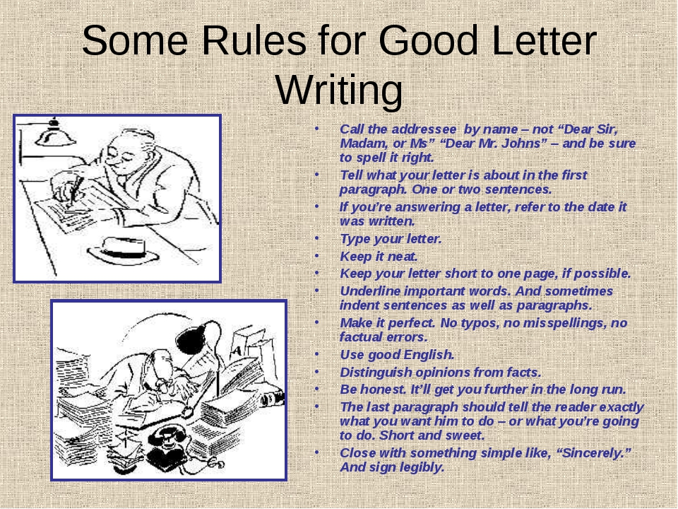 """Some Rules for Good Letter Writing Call the addressee by name – not """"Dear Sir..."""