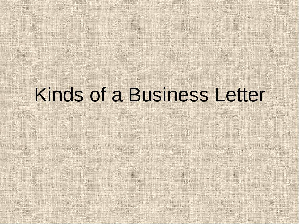 Kinds of a Business Letter