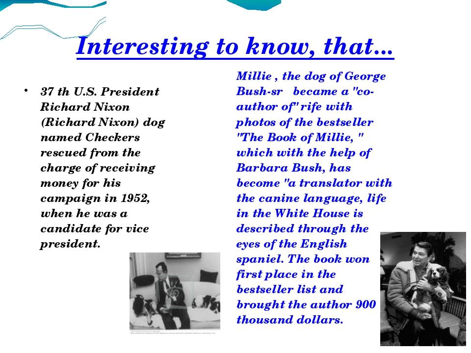 Interesting to know, that... 37 th U.S. President Richard Nixon (Richard Nixo...