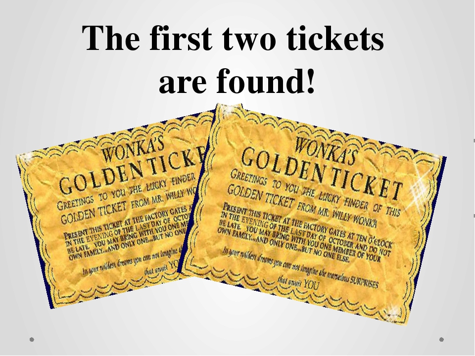 The first two tickets are found!