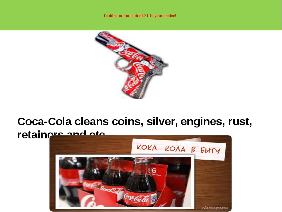 To drink or not to drink? It is your choice! Coca-Cola cleans coins, silver,...