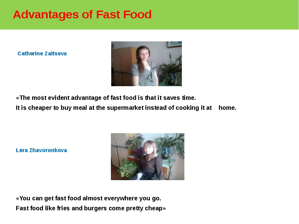Advantages of Fast Food Catherine Zaitseva «The most evident advantage of fa...